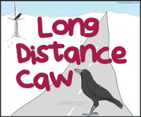 Long Distance Caw
